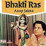 Anup Jalota Bhakti Ras Vol. 1