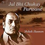 Mehdi Hassan Jal Bhi Chukay Parwane