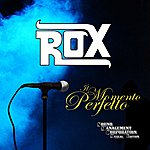 Rox IL Momento Perfetto