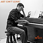 Drew Just Can't Leave - Single