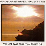 Ice World's Greatest Hymns & Songs Of The Bible Vol. 2: Bright And Beautiful