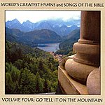 Ice World's Greatest Hymns & Songs Of The Bible Vol. 4 - Go Tell It On The Mountain