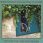 Ice World's Greatest Hymns & Songs Of The Bible Vol. 5 - Kids Sing Praises
