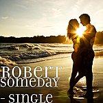 Robert Someday - Single