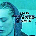 Ing Mirage (Chopped & Screwed) - Single
