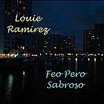Louie Ramirez Feo Pero Sabroso