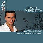 David Vendetta Love To Love To Love You Baby & Break 4 Love