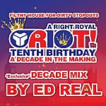 Ed Real A Decade Of Riot!