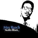 Max Roach Audio Blues