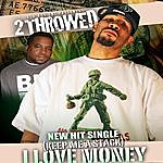 2 Throwed I Love Money