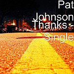 Pat Johnson Thanks - Single
