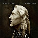 Bob Cheevers The End Of Bin - Single