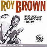 Roy Brown Hard Luck And Good Rocking