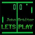 John Orbiter Let's Play