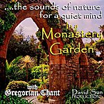 David Sun The Sounds Of Nature For A Quiet Mind: In A Monastery Garden