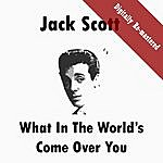Jack Scott What In The World's Come Over You (Digitally Re-Mastered)