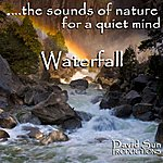 David Sun The Sounds Of Nature For A Quiet Mind: Waterfall