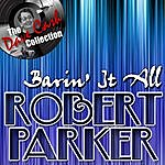 Robert Parker Barin' It All - [The Dave Cash Collection]