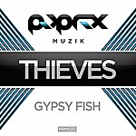 The Thieves Gypsy Fish