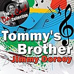 Jimmy Dorsey Tommy's Brother - [The Dave Cash Collection]