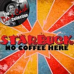 Starbuck No Coffee Here - [The Dave Cash Collection]