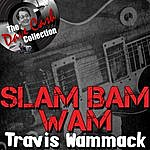 Travis Wammack Slam Bam Wam - [The Dave Cash Collection]