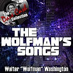 Walter 'Wolfman' Washington The Wolfman's Songs - [The Dave Cash Collection]