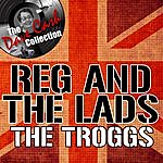 The Troggs Reg And The Lads - [The Dave Cash Collection]