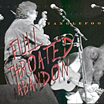 Tanglefoot Full Throated Abandon