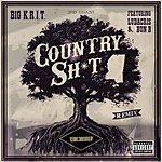 Big Krit Country Sh*t (Remix) (Explicit Version)