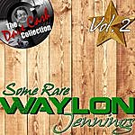 Waylon Jennings Some Rare Waylon Vol. 2 - [The Dave Cash Collection]