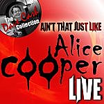Alice Cooper Ain't That Just Like Alice Cooper Live - [The Dave Cash Collection]