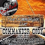 Commander Cody & His Lost Planet Airmen The Commander Live - [The Dave Cash Collection]