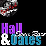 Hall & Oates Some Rare H&O - [The Dave Cash Collection]