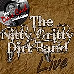 Nitty Gritty Dirt Band The Nitty Gritty Dirt Band Live - [The Dave Cash Collection]