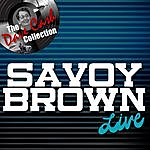 Savoy Brown Savoy Brown Live - [The Dave Cash Collection]