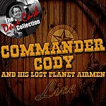 Commander Cody & His Lost Planet Airmen Commander Cody And His Lost Planet Airmen Live - [The Dave Cash Collection]