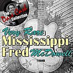 Mississippi Fred McDowell Very Rare Mississippi Fred - [The Dave Cash Collection]