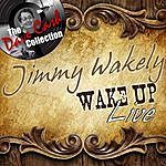 Jimmy Wakely Wake Up Live - [The Dave Cash Collection]