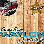 Waylon Jennings Some Rare Waylon Vol. 1 - [The Dave Cash Collection]