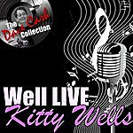 Kitty Wells Well Live - [The Dave Cash Collection]