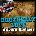 The Wilburn Brothers Brotherly Love - [The Dave Cash Collection]