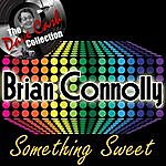 Brian Connolly Something Sweet - [The Dave Cash Collection]