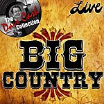 Big Country Big Country Live - (The Dave Cash Collection)
