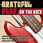 Grateful Dead Grateful Dead On The Rock (Live)