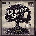 Big Krit Country Sh*t (Remix) (Edited Version)