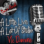 Vic Damone A Little Live - A Lot Of Studio - [The Dave Cash Collection]