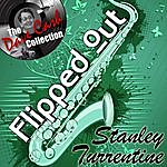 Stanley Turrentine Flipped Out Stanley - [The Dave Cash Collection]