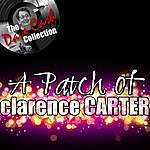 Clarence Carter A Patch Of Clarence - [The Dave Cash Collection]