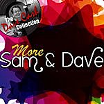 Sam & Dave More Sam & Dave - [The Dave Cash Collection]